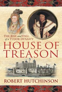 House of Treason: The Rise and Fall of a Tudor Dynasty, http://www.amazon.co.uk/dp/0297845640/ref=cm_sw_r_pi_awdl_hUuPwb0SM2H8R