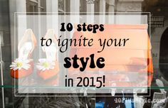 10 steps to ignite your style in 2015! | 40plusstyle.com