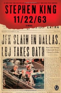 11/22/63: A Novel by Stephen King, just finished. A good summer read