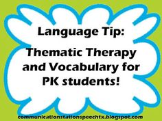 Communication Station Speech Therapy: Language Tip! Thematic therapy and vocabulary for PK students. Pinned by SOS Inc. Resources. Follow all our boards at pinterest.com/sostherapy for therapy resources.