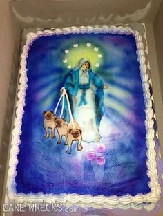 Cake Wrecks - Home - Bill Of Wrongs. I really, really want to know the story behind this cake. Our Lady of the Pugs? On the other hand, maybe I don't want to know.