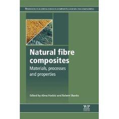 Natural fibre composites: Materials, processes and applications: Alma Hodzic, Robert Shanks: 9780857095244: Books - Amazon.ca