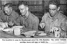 1940 First breakfast in camp for Maryborough men of the Battalion. Military Personnel, Camping Life, Brisbane, World War, Germany, Memories, History, Breakfast, Men