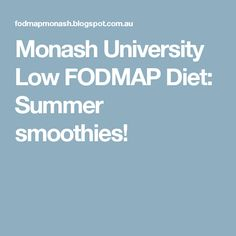 Monash University Low FODMAP Diet: Summer smoothies!