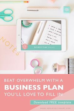 Beat overwhelm with a Business Plan you'll love to fill in: download a FREE template.