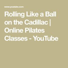 Rolling Like a Ball on the Cadillac | Online Pilates Classes - YouTube Pilates Workout, Exercise, Equinox Fitness, Pilates Classes, Pilates Equipment, Joseph Pilates, Magic Circle, Training Programs, Cadillac