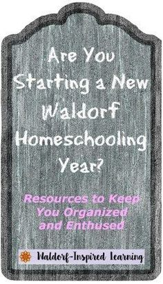Are you starting a new Waldorf homeschooling year? Here are lots of resources to help you get organized and stay enthused while planning lessons for your children.