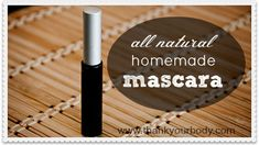 Good to know - Homemade mascara.  Need: 2 tsp coconut oil; 4 tsp aloe vera gel; ½ tsp grated bees wax; 1 – 2 capsules of activated charcoal (for black) or cocoa powder (for brown); a clean mascara container
