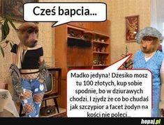 Oh Dżesika wyrodna córka Polish Memes, Very Funny Memes, Quality Memes, Haha, Jokes, Auras, Humor, Cool Stuff, Pictures
