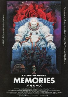 """""""Memories"""" (also Otomo Katsuhiro's Memories) is an anime produced in 1995 by artist/director Katsuhiro Otomo which were based on three of his manga short stories. The film is composed of three episodes: """"Magnetic Rose"""" (彼女の想いで Kanojo no Omoide),..."""