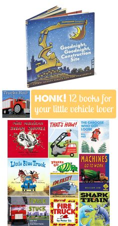 A dozen great books for kids who love trucks/cars/mighty machines etc.  Our favorites are #s 1, 2, 11 and 12!