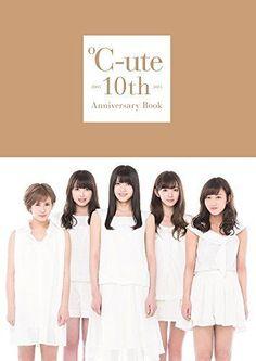 Cute C-ute 10th Anniversary Photo Book Japanese idol