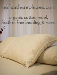 It's easy with organic cotton, wool and feather-free organic bedding and bath products. No feathers, quills, down, synthetics, plastics or vinyl in any of our products - chemical and pesticide free! Our bedding and bath items are made with the cleanest, purest, natural and organic materials inside and out, from start to finish. Create your own organic bedding sets from our blankets, comforters, pillows and more!