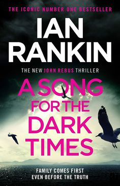 The new Rebus novel from Ian Rankin New Books, Good Books, Books To Read, Rebus Books, Val Mcdermid, Family Comes First, Michael Connelly, Great Novels, Crime Fiction