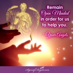 Your Angels don't always do things the way you would in order to bring what you are asking for into your life. Be open minded and accepting - miracles do happen.   ~ Karen Borga, The Angel Lady