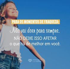 #mensagenscomamor #frases #pensamentos #vida #momentos #fraquezas #reflexões #aprendizado