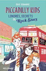 Piccadilly Kids - Londres, Secrets & Rock Stars par Eric Senabre