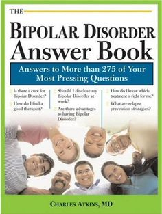 Hello Moira,  I have found this book that I thought may be of some use to you.  I believe that this book will be able to help answer some of the questions that you have about bipolar disorder.  If you are interested in purchasing this book I have learned that it is available on Amazon.