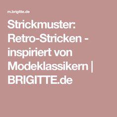 Strickmuster: Retro-Stricken - inspiriert von Modeklassikern | BRIGITTE.de