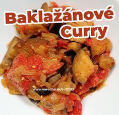 Chutné vegetariánske indické curry (po slovensky karí). Pozrite si celý videorecept! Wok, Stew, Curry, Cooking Recipes, Sweets, Meat, Chicken, Baking, Curries