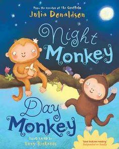 Night Monkey, Day Monkey. Julia Donaldson. 25/01/15