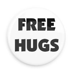 Funny Buttons - Custom Buttons - Promotional Badges - Two word Pins - Wacky Buttons - Free hugs