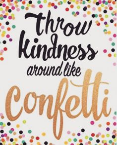 'Kindness is the new cool' it's easy to be smart... it's harder to be kind. No matter how someone treats you, always shower people with kindness. You never know the battle someone is fighting... �� #worldkindnessday #bekind #lifequotes #lifeisbeautiful #inspirationalquotes #kindness #cool #confetti #shower #alwaysbekind http://quotags.net/ipost/1647320445052971273/?code=BbcdTeGnukJ