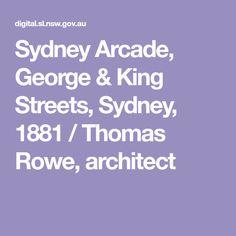 Sydney Arcade, George & King Streets, Sydney, 1881 / Thomas Rowe, architect