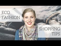 ▶ Ethical & Eco Fashion Shopping Tips - YouTube - links to fair trade/ethical shops