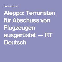 Aleppo: Terroristen für Abschuss von Flugzeugen ausgerüstet — RT Deutsch