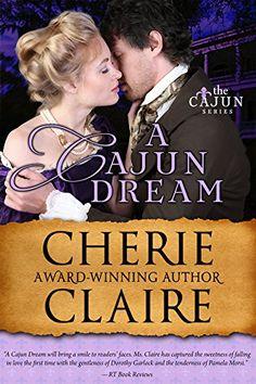 A Cajun Dream (The Cajun Series Book 5) by Cherie Claire