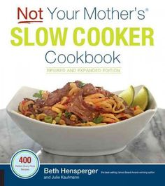 NOT YOUR MOTHER'S SLOW COOKER COOKBOOK by Beth Hensperger -- {x}
