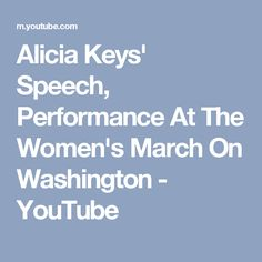 Alicia Keys' Speech, Performance At The Women's March On Washington - YouTube