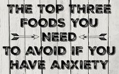 Avoid these foods that contribute to both anxiety and depression.