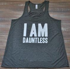 I Am Dauntless Tank Top  Divergent Shirt   by ConstantlyVariedGear, $19.99