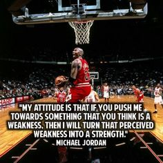Michael Jordan quote on turning weaknesses into strengths