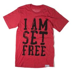 I Am Set Free Red T-Shirt | walk in love.