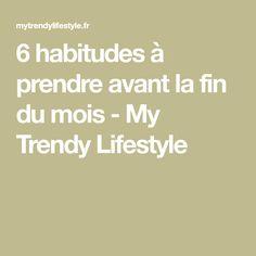 6 habitudes à prendre avant la fin du mois - My Trendy Lifestyle