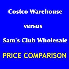 Costco versus Sam's Club Price Comparison