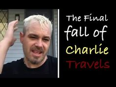 The Final Fall of Charlie Travelz See you soon... oh wait no we won't. Links: - Charlie threatens to Kill Mike & Bridg: https://www.youtube.com/watch?v=oDj8Q1qv4ic&t=0s - Our Blackmailing stalker is back: https://www.youtube.com/watch?v=Co11cYMEU-E - We had to call the police: https://www.youtube.com/watch?v=keRip2kZ9G0 - Getting back up: https://www.youtube.com/watch?v=83yx33HKEuw - A Sincere Plea: https://www.youtube.com/watch?v=2jGrJUQXpwA&t=42s - A Quick Hello…