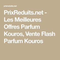 PrixReduits.net - Les Meilleures Offres Parfum Kouros, Vente Flash Parfum Kouros
