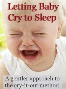 When you have to let your baby cry to sleep, a gentler way!