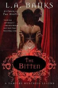The Bitten book by L.A. Banks Vampire Huntress Legend Series Find me at www.dandeepop.com