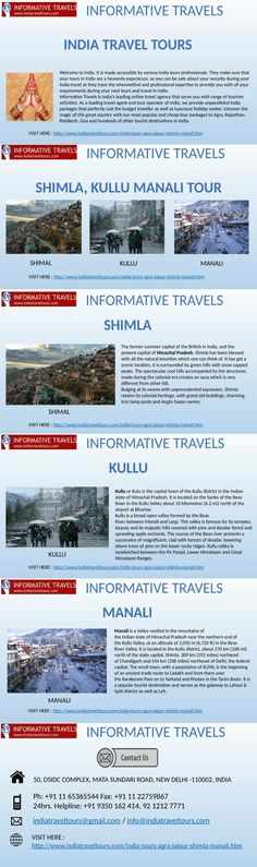 SHIMLA KULLU MANALI TOUR | INDIA TRAVEL TOURS  This tour is designed by Informative Travels to offer its customer to experience a beautiful landscaping view combined with salubrious climatic conditions to relax and rejuvenate. This package includes tours to the then summer capital of the British Empire Shimla which offers a beautiful view of the colonial buildings, while Manali, situated in the northern India with cool atmosphere is the best place for honeymooners, a religious place with hot…