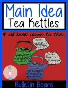 It All Boils Down To This...Use these adorable tea kettles to teach main idea.Can be used with any form of text.  After students read a passage or a a paragraph, they jot down the main idea in the steam, with supporting details in the kettle.