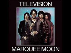 "Television - Marquee Moon: ""To call it punk rock is like describing Dostoevsky as a short-story writer"""