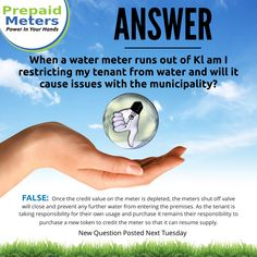 Question 16: When a water meter runs out of Kl, am I restricting my tenant from water and will it cause issues with the municipality?