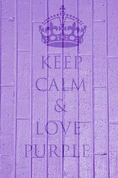 Keep Calm and Love Purple.. ♥