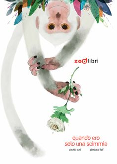 'Quando ero solo una scimmia', de Gianluca Folì, para Zoolibri. 'When I was just a Monkey', by Gianluca Folì, for Zoolibri.