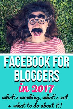 Facebook marketing for bloggers in 2017. What's working, what's not, and what to do about it!